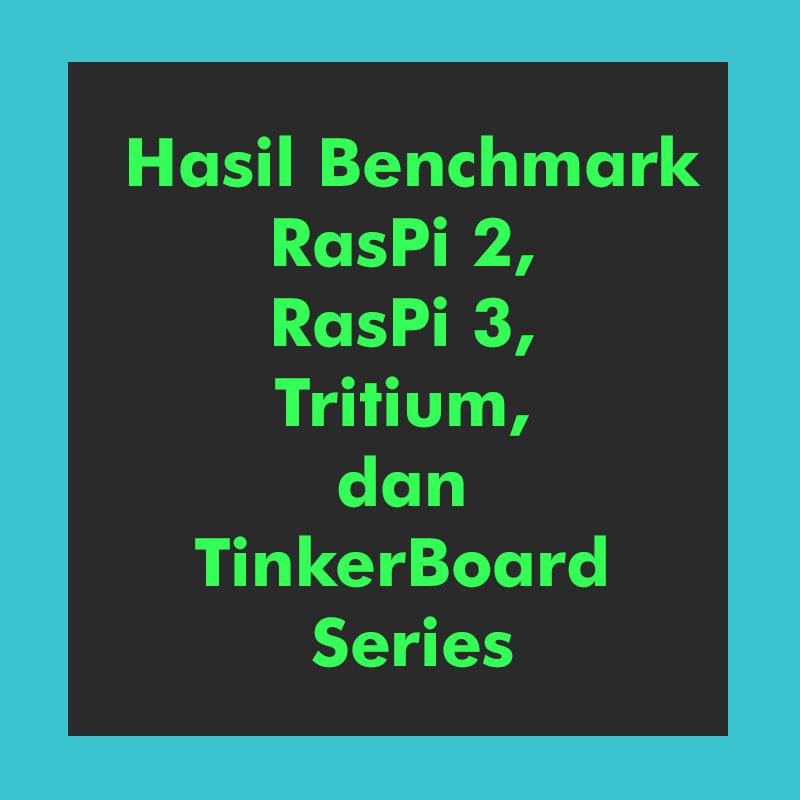 benchmark raspi 2 raspi 3 tritium tinkerboard series