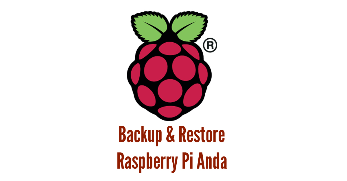 Cara Mem-Backup Raspberry Pi Anda cara backup raspberry pi