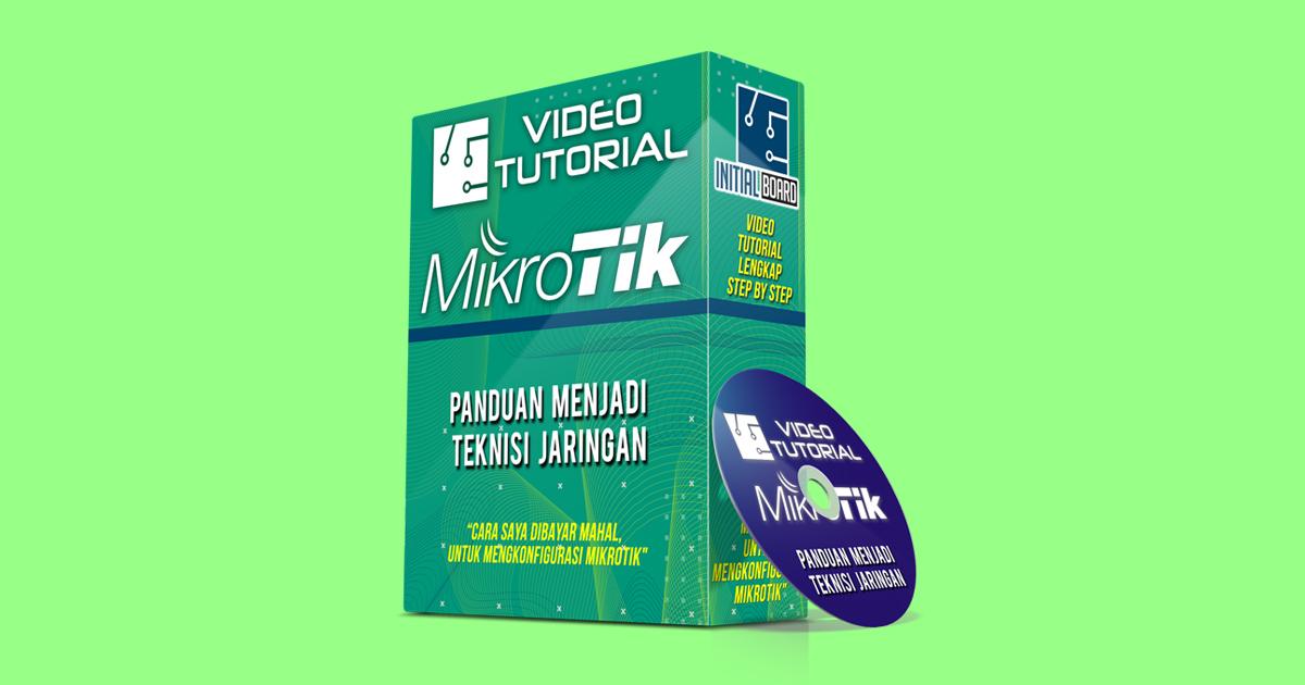 Paket Tutorial Mikrotik Paling Lengkap Bahasa Indonesia
